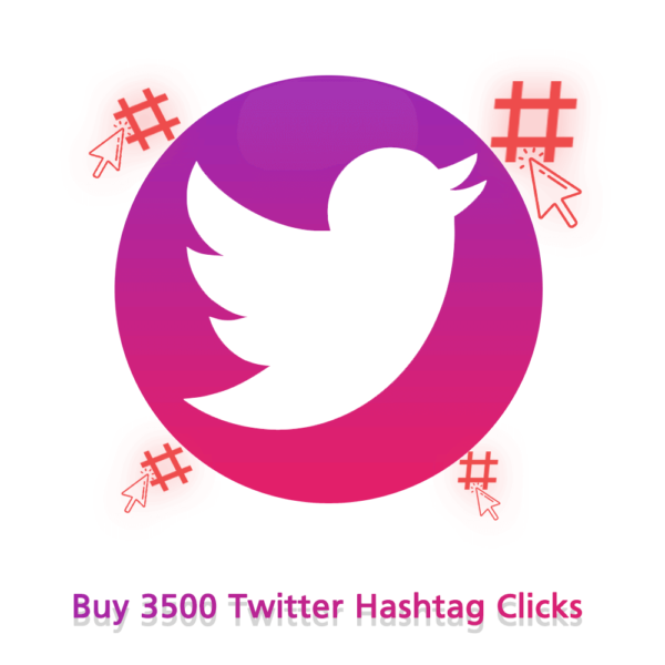 Buy 3500 Twitter Hashtag Clicks