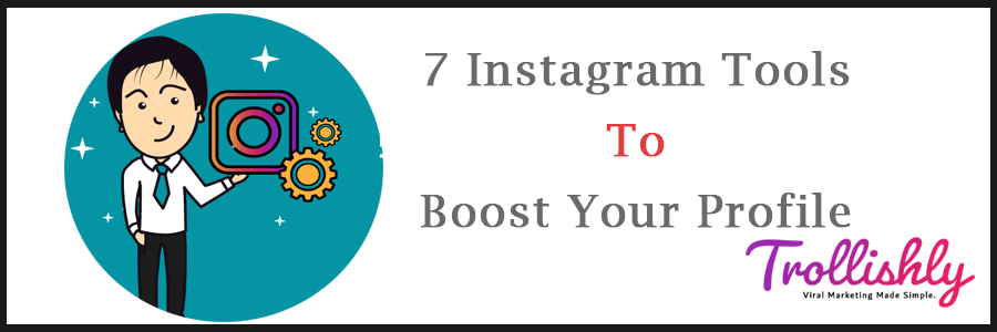 7 IG Tools To Boost Your Profile
