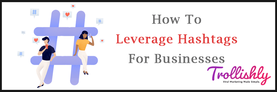 How To Leverage Hashtags For Businesses